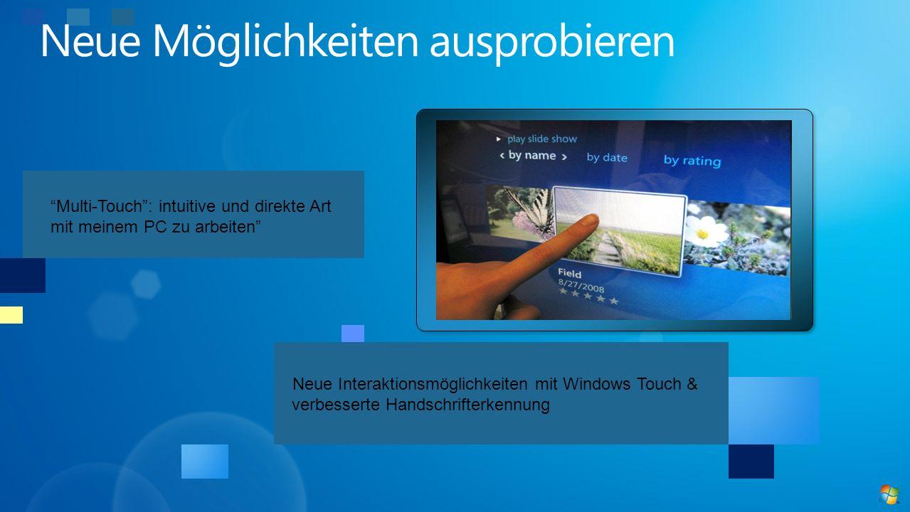 Neue Interaktionsmöglichkeiten mit Windows Touch & verbesserte Handschrifterkennung Multi-Touch: intuitive und direkte Art mit meinem PC zu arbeiten