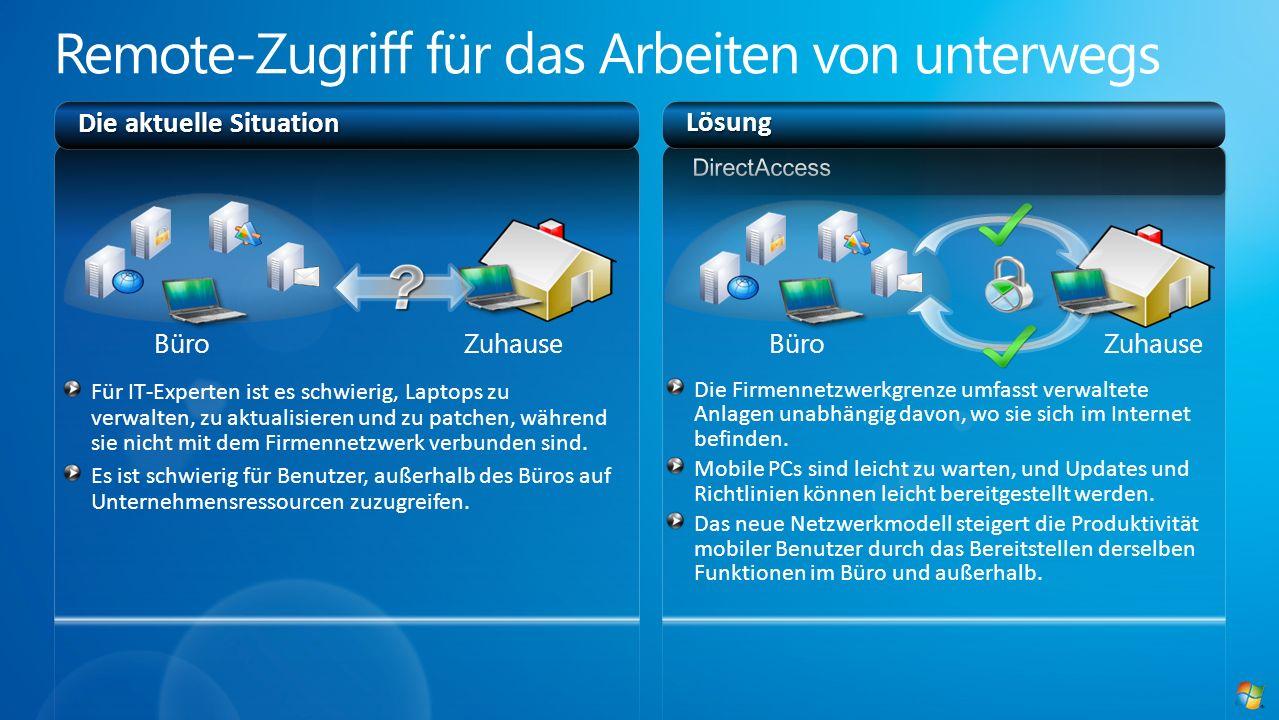 Die aktuelle Situation Die Firmennetzwerkgrenze umfasst verwaltete Anlagen unabhängig davon, wo sie sich im Internet befinden. Mobile PCs sind leicht