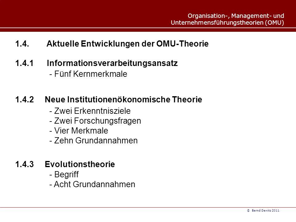 Organisation-, Management- und Unternehmensführungstheorien (OMU) © Bernd Dewitz 2011 1.4.
