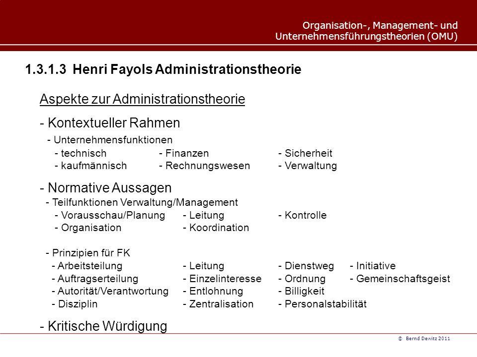 Organisation-, Management- und Unternehmensführungstheorien (OMU) © Bernd Dewitz 2011 1.3.2 Präskriptive Entscheidungstheorie Aspekte - Präskriptiv / Deskriptiv - Achte Merkmale - Drei Komponenten