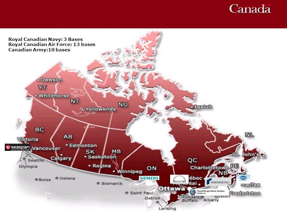 Royal Canadian Navy: 3 Bases Royal Canadian Air Force: 13 bases Canadian Army:10 bases