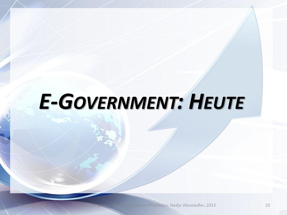 E-G OVERNMENT : H EUTE Dienstag, 04.06.2013© Sven Peters, Sabur Rahimsay, Marvin Prochnow, Nadja Wansiedler, 201310