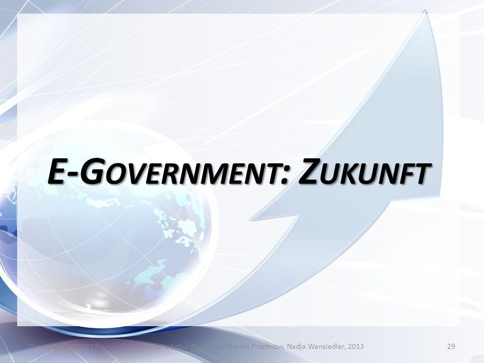 E-G OVERNMENT : Z UKUNFT Dienstag, 04.06.2013© Sven Peters, Sabur Rahimsay, Marvin Prochnow, Nadja Wansiedler, 201329