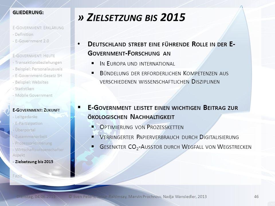 » Z IELSETZUNG BIS 2015 D EUTSCHLAND STREBT EINE FÜHRENDE R OLLE IN DER E- G OVERNMENT -F ORSCHUNG AN I N E UROPA UND INTERNATIONAL B ÜNDELUNG DER ERF