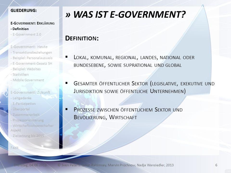 » WAS IST E-GOVERNMENT? D EFINITION : L OKAL, KOMUNAL, REGIONAL, LANDES, NATIONAL ODER BUNDESEBENE, SOWIE SUPRATIONAL UND GLOBAL G ESAMTER ÖFFENTLICHE