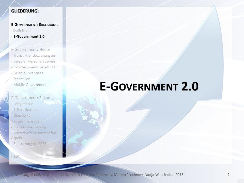 E-G OVERNMENT 2.0 7© Sven Peters, Sabur Rahimsay, Marvin Prochnow, Nadja Wansiedler, 2013Dienstag, 04.06.2013 GLIEDERUNG: E-G OVERNMENT : E RKLÄRUNG -