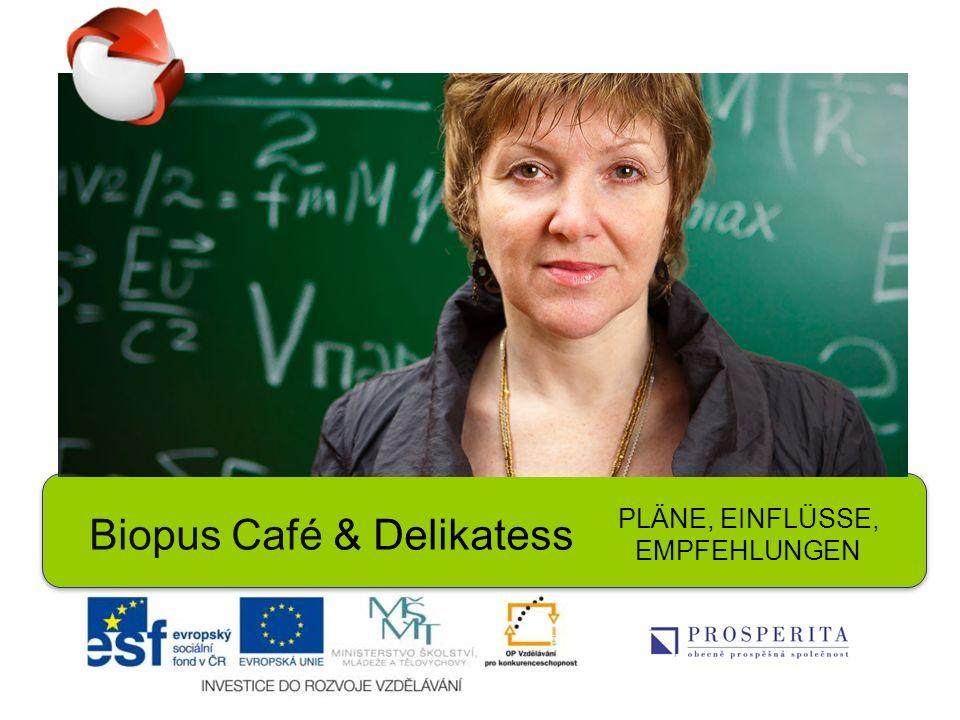 Biopus Café & Delikatess PLÄNE, EINFLÜSSE, EMPFEHLUNGEN