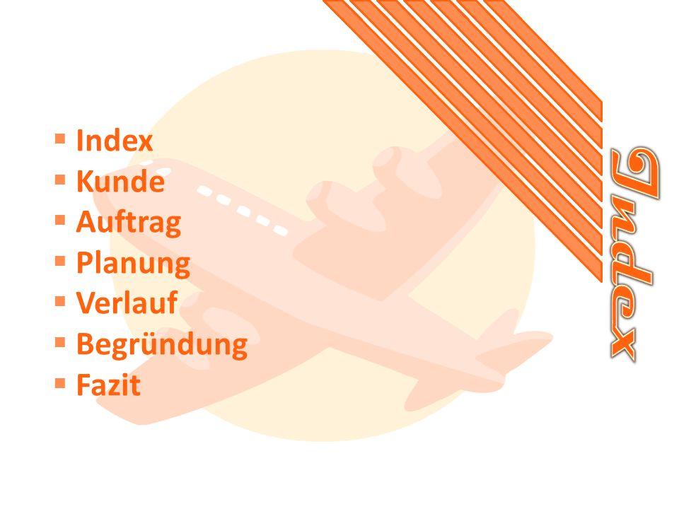 Index Kunde Auftrag Planung Verlauf Begründung Fazit