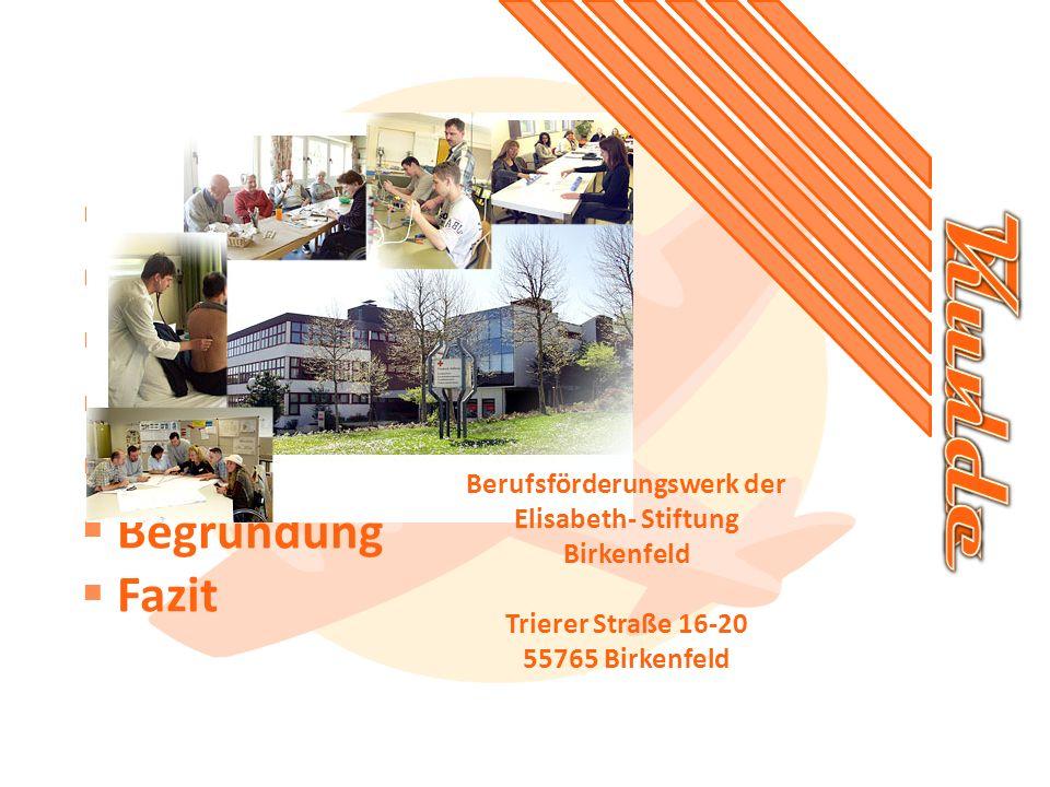 Index Kunde Auftrag Planung Verlauf Begründung Fazit Berufsförderungswerk der Elisabeth- Stiftung Birkenfeld Trierer Straße 16-20 55765 Birkenfeld