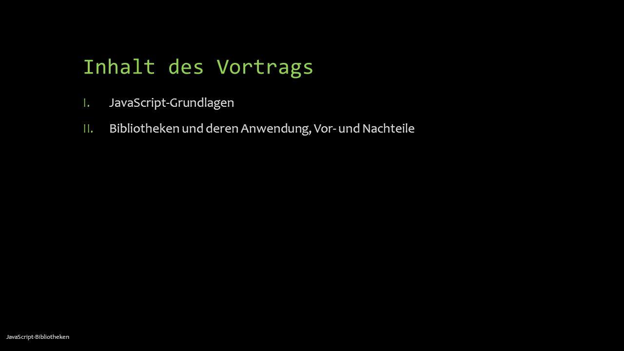 MooTools Veröffentlichung: 2006 durch Valerio Proietti zunächst Effekt-Plugin für Prototype dann Entwicklung zum eigenständigen Framework meist verwendet von: phpMyAdmin, Chrysler, MTV Germany, Nintendo usw.