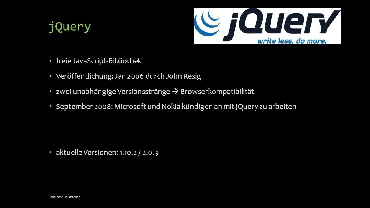 YUI - Funktionen Komponenten: Core: DOM-Scripting, Events Infrastructure: YUI-Basisklassen Developer-Tools: Konsole, Unit-Tests Utilities: viele Hilfsfunktion (drag&drop, Rich-Text-Editor, Resizer) CSS: Arbeit mit den Stylesheets.css, CSS-Reset Widgets: unterschiedliche Elemente JavaScript-Bibliotheken