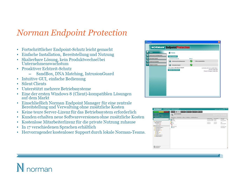 Norman Endpoint Protection Fortschrittlicher Endpoint-Schutz leicht gemacht Einfache Installation, Bereitstellung und Nutzung Skalierbare Lösung, kein