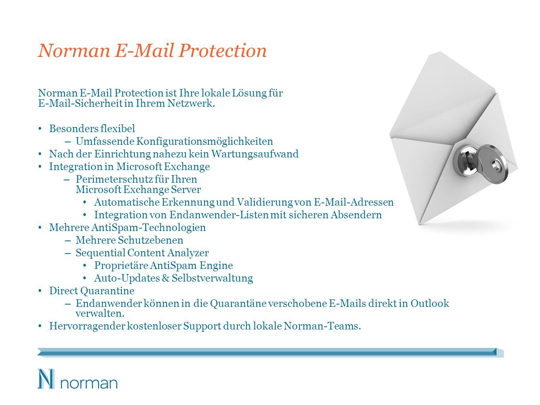 Norman E-Mail Protection Norman E-Mail Protection ist Ihre lokale Lösung für E-Mail-Sicherheit in Ihrem Netzwerk. Besonders flexibel – Umfassende Konf