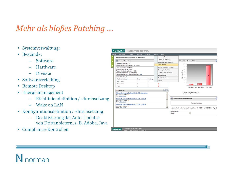 Mehr als bloßes Patching … Systemverwaltung: Bestände: – Software – Hardware – Dienste Softwareverteilung Remote Desktop Energiemanagement – Richtlini