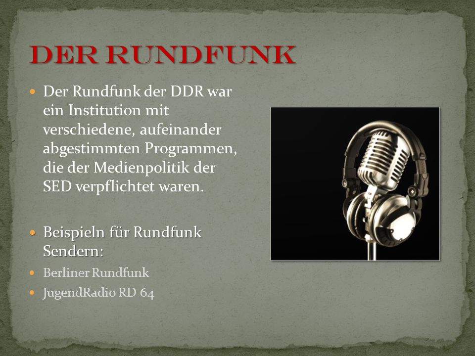 Der Rundfunk der DDR war ein Institution mit verschiedene, aufeinander abgestimmten Programmen, die der Medienpolitik der SED verpflichtet waren. Beis