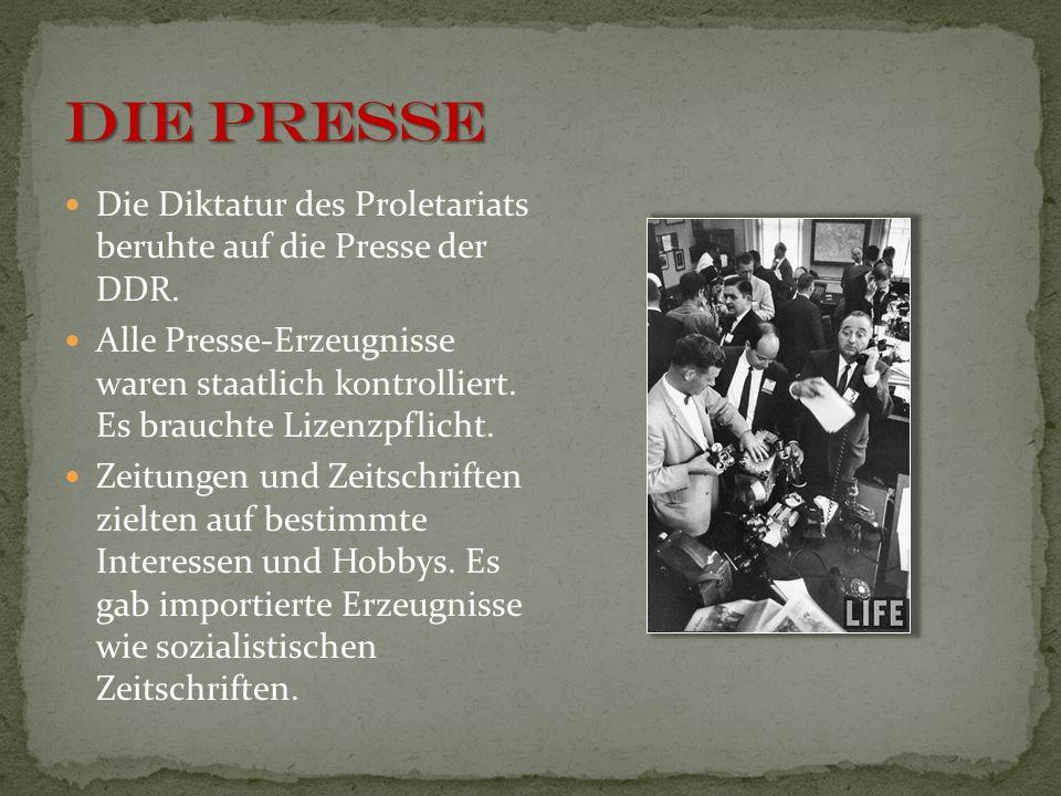 Die Diktatur des Proletariats beruhte auf die Presse der DDR. Alle Presse-Erzeugnisse waren staatlich kontrolliert. Es brauchte Lizenzpflicht. Zeitung