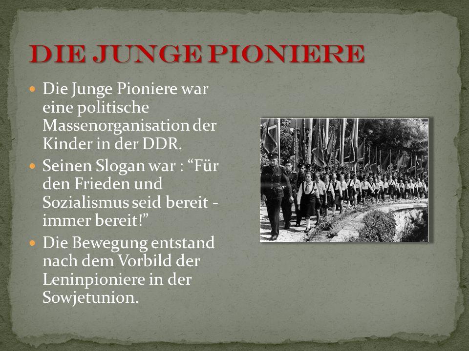 Die Junge Pioniere war eine politische Massenorganisation der Kinder in der DDR. Seinen Slogan war : Für den Frieden und Sozialismus seid bereit - imm
