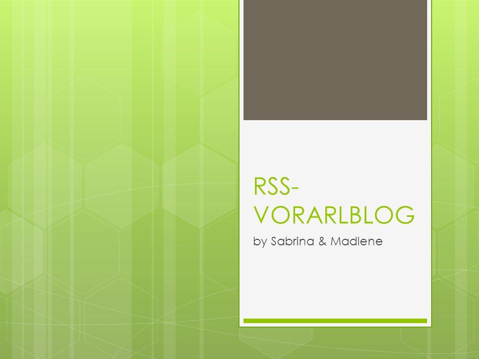 RSS- VORARLBLOG by Sabrina & Madlene