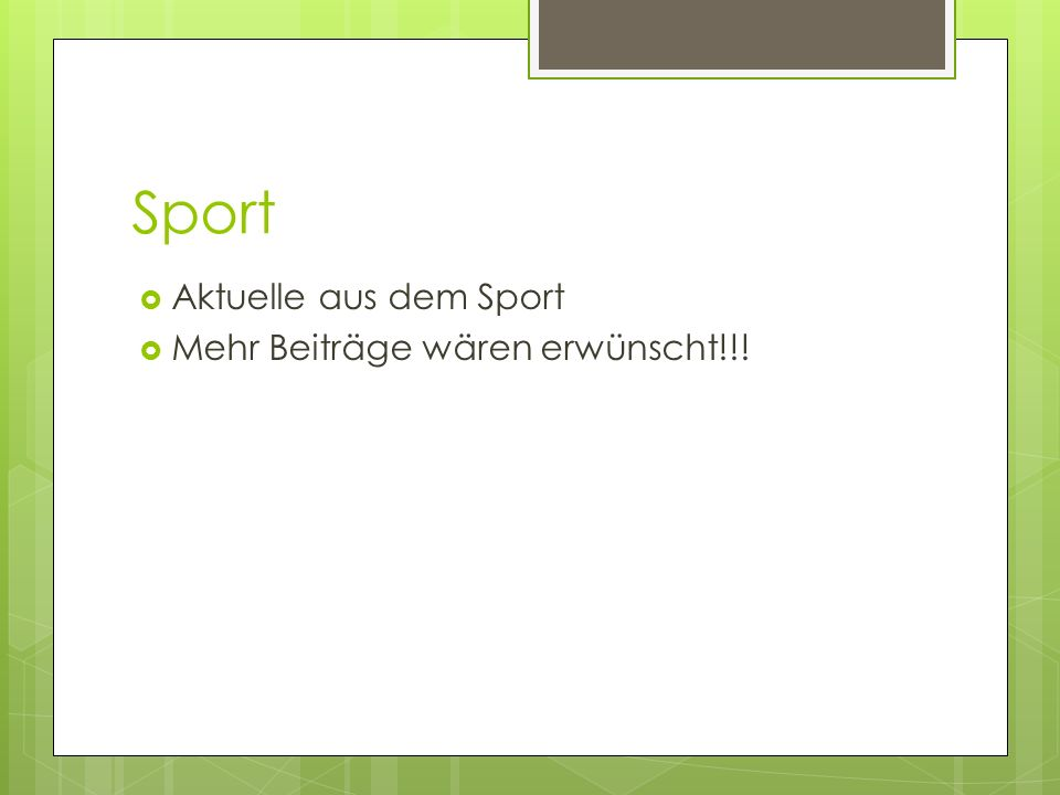 Sport Aktuelle aus dem Sport Mehr Beiträge wären erwünscht!!!