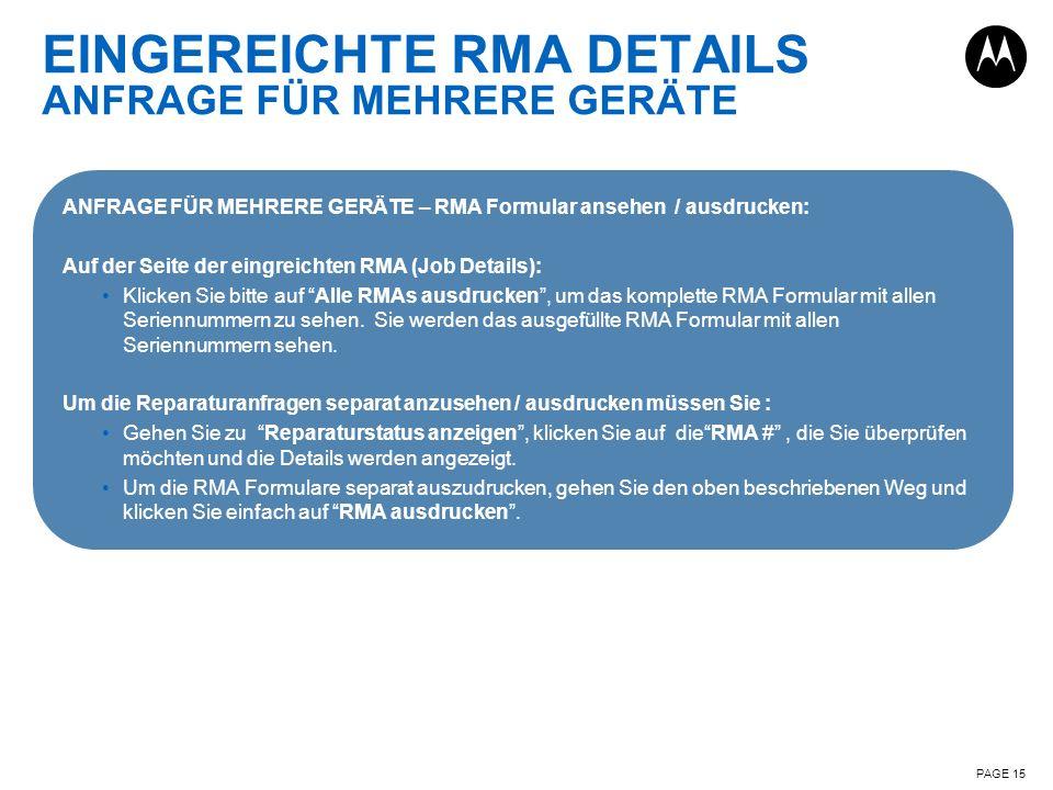 EINGEREICHTE RMA DETAILS ANFRAGE FÜR MEHRERE GERÄTE PAGE 15 ANFRAGE FÜR MEHRERE GERÄTE – RMA Formular ansehen / ausdrucken: Auf der Seite der eingreic