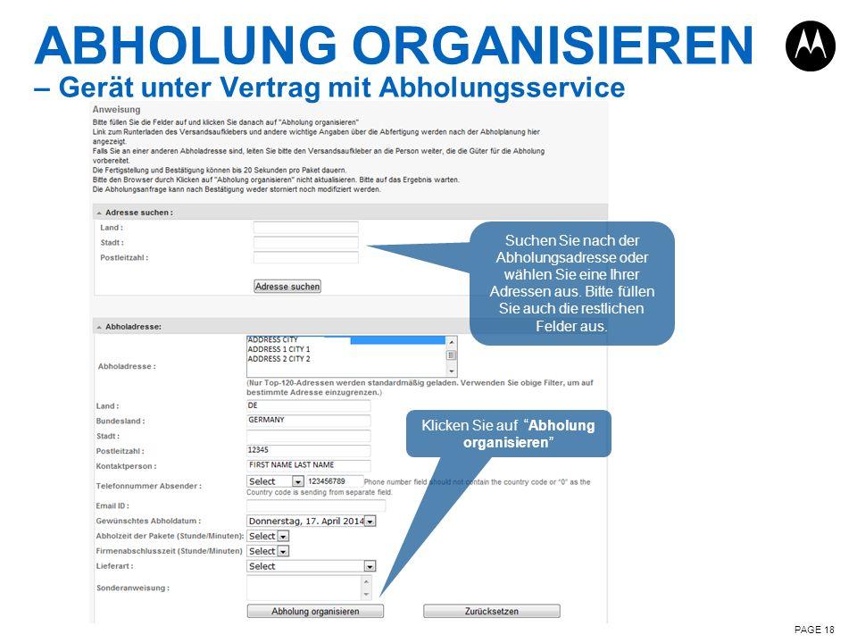 ABHOLUNG ORGANISIEREN – Gerät unter Vertrag mit Abholungsservice PAGE 18 Suchen Sie nach der Abholungsadresse oder wählen Sie eine Ihrer Adressen aus.