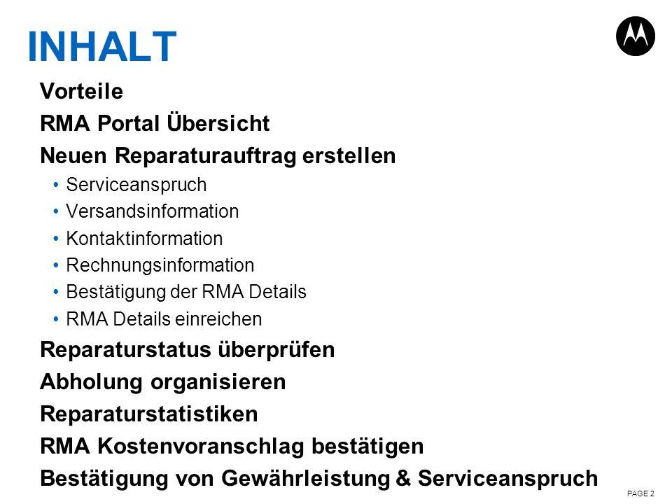 PAGE 2 INHALT Vorteile RMA Portal Übersicht Neuen Reparaturauftrag erstellen Serviceanspruch Versandsinformation Kontaktinformation Rechnungsinformati