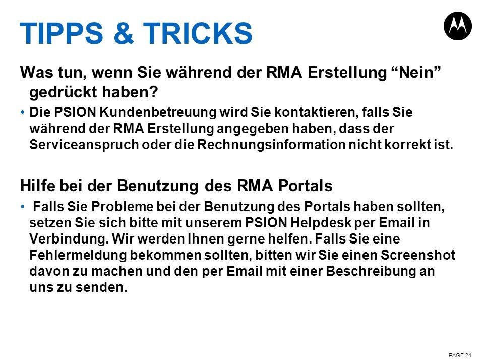 TIPPS & TRICKS Was tun, wenn Sie während der RMA Erstellung Nein gedrückt haben? Die PSION Kundenbetreuung wird Sie kontaktieren, falls Sie während de
