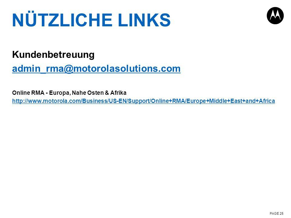 NÜTZLICHE LINKS Kundenbetreuung admin_rma@motorolasolutions.com Online RMA - Europa, Nahe Osten & Afrika http://www.motorola.com/Business/US-EN/Suppor