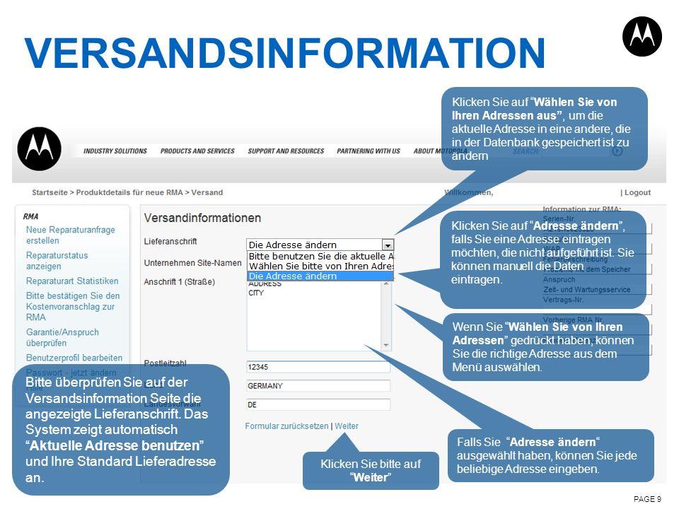 VERSANDSINFORMATION PAGE 9 Bitte überprüfen Sie auf der Versandsinformation Seite die angezeigte Lieferanschrift. Das System zeigt automatischAktuelle