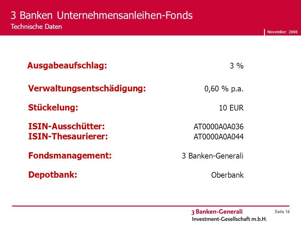 November 2008 Seite 14 Ausgabeaufschlag: 3 % Verwaltungsentschädigung: 0,60 % p.a.