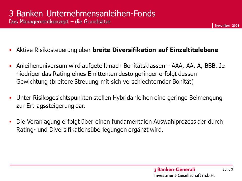 November 2008 Seite 3 Aktive Risikosteuerung über breite Diversifikation auf Einzeltitelebene Anleihenuniversum wird aufgeteilt nach Bonitätsklassen – AAA, AA, A, BBB.