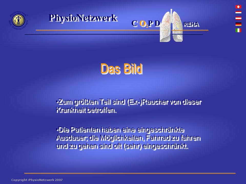 ® PhysioNetzwerk 2 Copyright :PhysioNetzwerk 2007 C O P D REHA Zum größten Teil sind (Ex-)Raucher von dieser Krankheit betroffen.Zum größten Teil sind (Ex-)Raucher von dieser Krankheit betroffen.