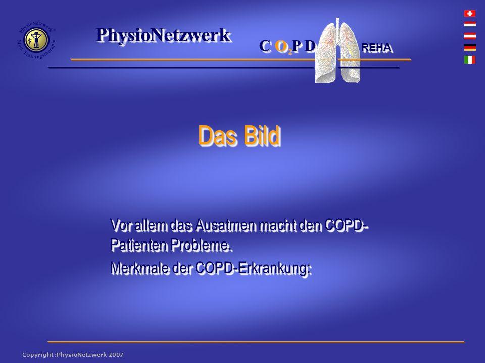 ® PhysioNetzwerk 2 Copyright :PhysioNetzwerk 2007 C O P D REHA Das Training hilft den Patienten sich aus der Inaktivitätsfalle zu befreien.