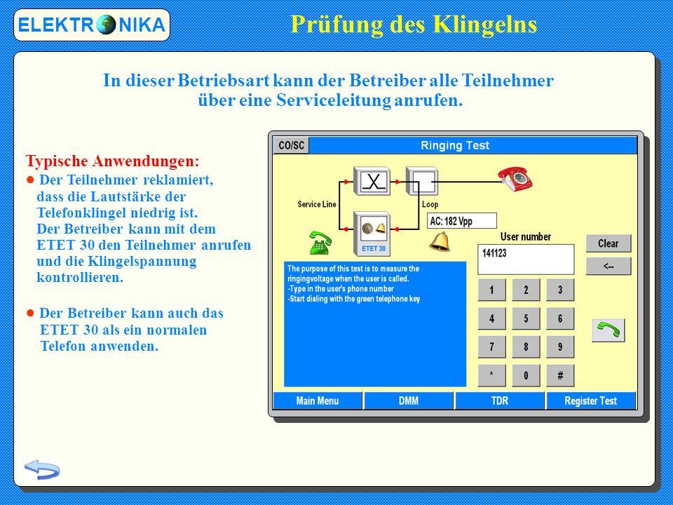Prüfung des Klingelns ELEKTR NIKA In dieser Betriebsart kann der Betreiber alle Teilnehmer über eine Serviceleitung anrufen.