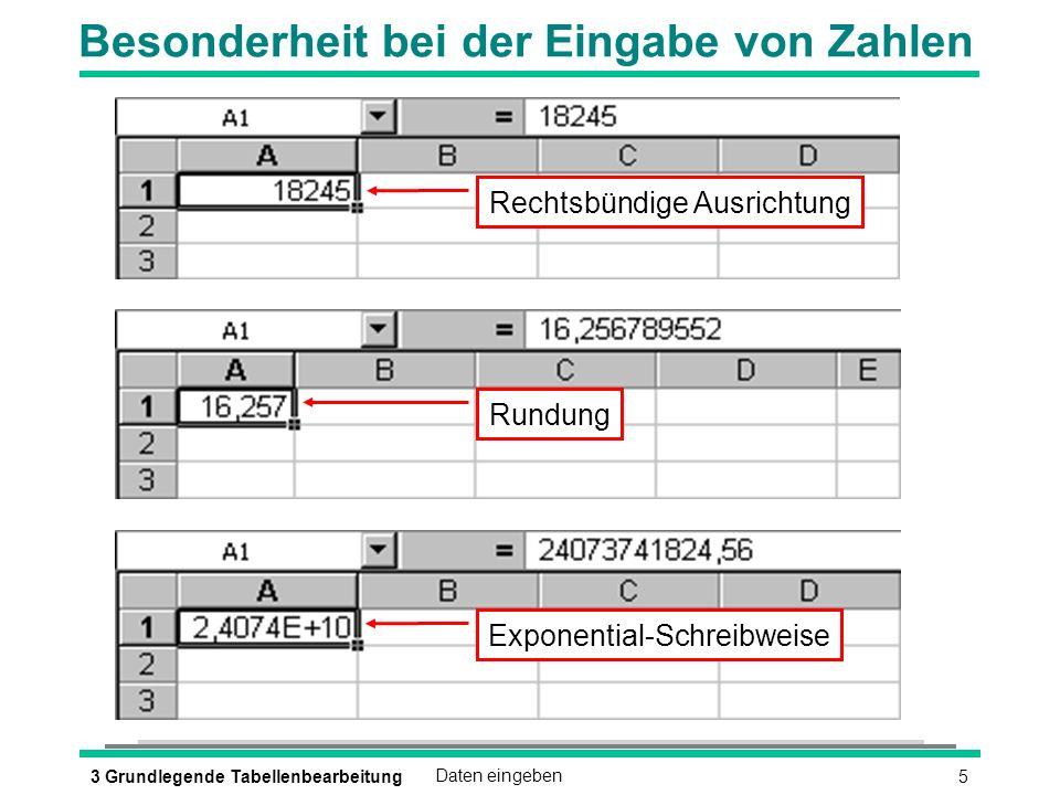 53 Grundlegende TabellenbearbeitungDaten eingeben Besonderheit bei der Eingabe von Zahlen Exponential-Schreibweise Rundung Rechtsbündige Ausrichtung