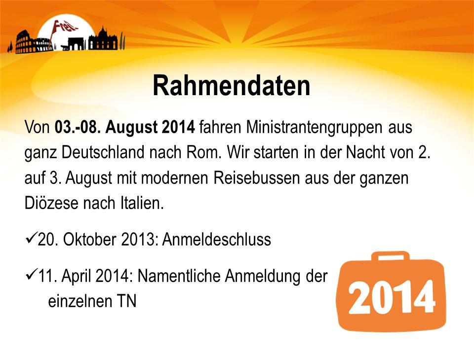 Rahmendaten Von 03.-08. August 2014 fahren Ministrantengruppen aus ganz Deutschland nach Rom. Wir starten in der Nacht von 2. auf 3. August mit modern