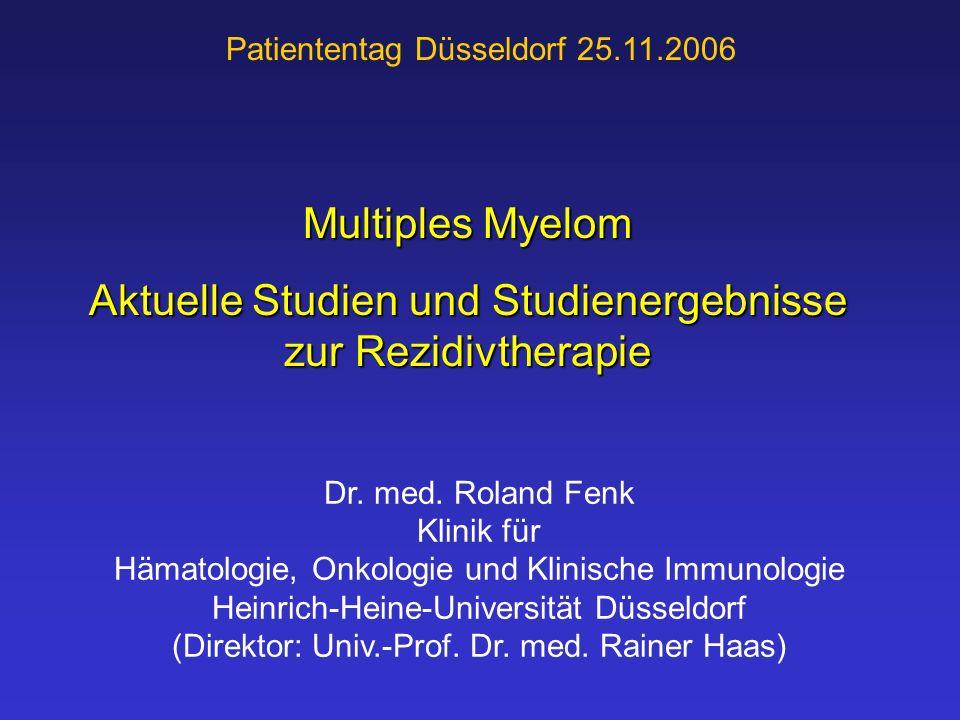 Dr. med. Roland Fenk Klinik für Hämatologie, Onkologie und Klinische Immunologie Heinrich-Heine-Universität Düsseldorf (Direktor: Univ.-Prof. Dr. med.