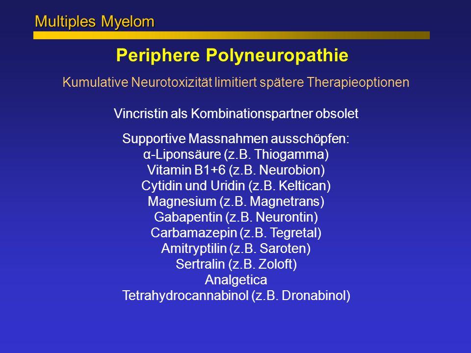 Multiples Myelom Periphere Polyneuropathie Kumulative Neurotoxizität limitiert spätere Therapieoptionen Vincristin als Kombinationspartner obsolet Sup
