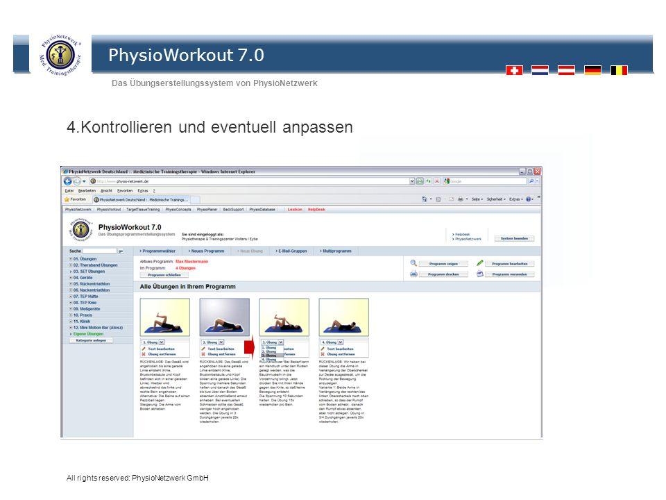 PhysioWorkout 7.0 Das Übungserstellungssystem von PhysioNetzwerk All rights reserved: PhysioNetzwerk GmbH Übungen 4.Kontrollieren und eventuell anpass