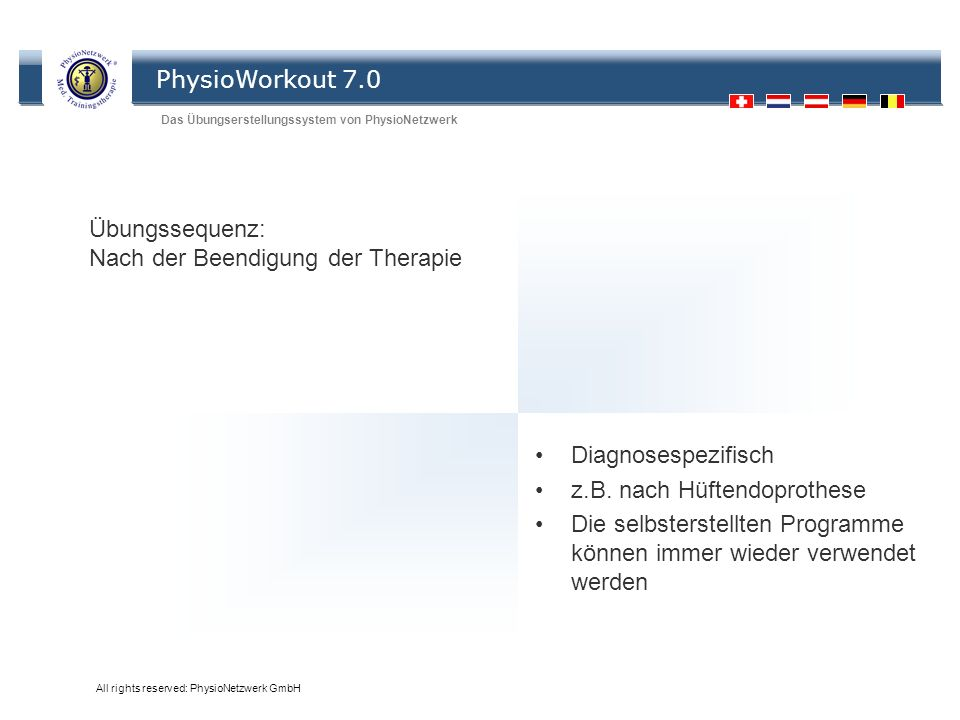 PhysioWorkout 7.0 Das Übungserstellungssystem von PhysioNetzwerk All rights reserved: PhysioNetzwerk GmbH Übungssequenz: Nach der Beendigung der Thera