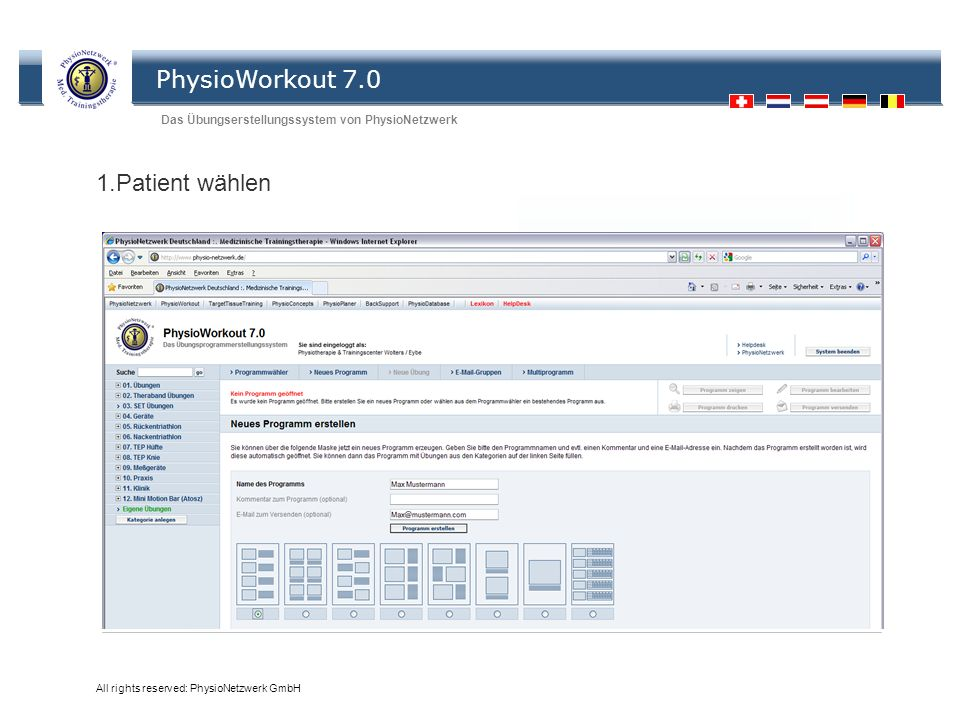 PhysioWorkout 7.0 Das Übungserstellungssystem von PhysioNetzwerk All rights reserved: PhysioNetzwerk GmbH Übungen 1.Patient wählen