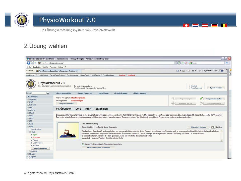 PhysioWorkout 7.0 Das Übungserstellungssystem von PhysioNetzwerk All rights reserved: PhysioNetzwerk GmbH Übungen 2.Übung wählen