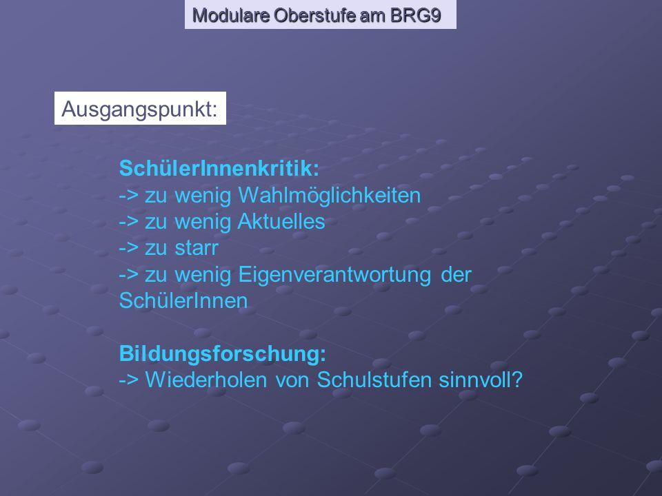 Modulare Oberstufe am BRG9 Statt des Wiederholens ganzer Klassen ergeben sich individuelle Stundenpläne 6.