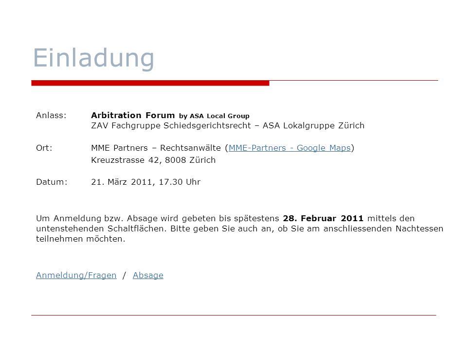 Einladung Anlass:Arbitration Forum by ASA Local Group ZAV Fachgruppe Schiedsgerichtsrecht – ASA Lokalgruppe Zürich Ort:MME Partners – Rechtsanwälte (M