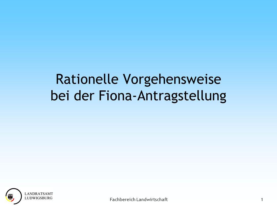 1Fachbereich Landwirtschaft Rationelle Vorgehensweise bei der Fiona-Antragstellung
