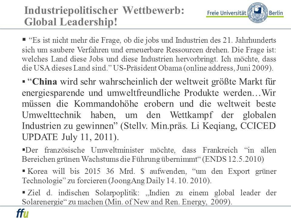 Industriepolitischer Wettbewerb: Global Leadership! Es ist nicht mehr die Frage, ob die jobs und Industrien des 21. Jahrhunderts sich um saubere Verfa