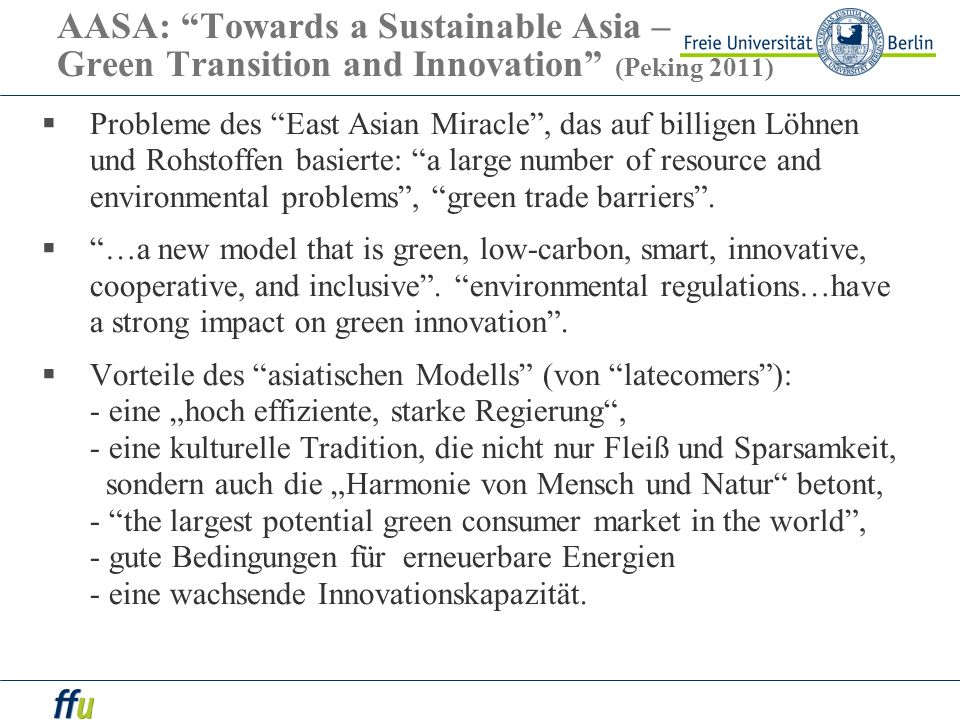 AASA: Towards a Sustainable Asia – Green Transition and Innovation (Peking 2011) Probleme des East Asian Miracle, das auf billigen Löhnen und Rohstoff