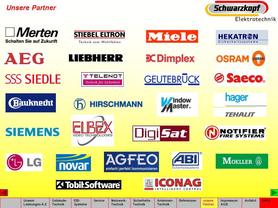 Unsere Partner Unsere Leistungen A-Z Gebäude- Technik EIB- Systeme ServiceNetzwerk- Technik Sicherheits- Technik Antennen- Technik Referenzenunsere Pa