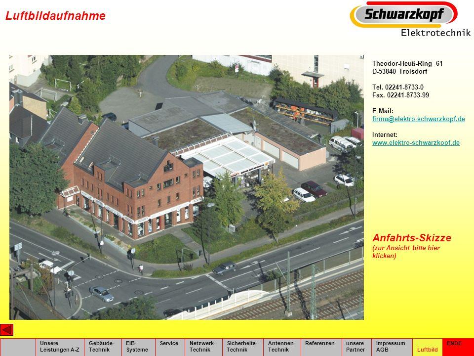 Luftbildaufnahme Unsere Leistungen A-Z Gebäude- Technik EIB- Systeme ServiceNetzwerk- Technik Sicherheits- Technik Antennen- Technik Referenzenunsere