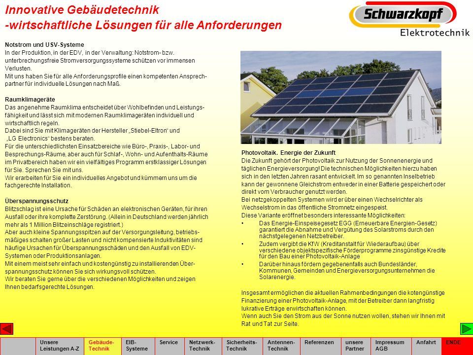 Innovative Gebäudetechnik Photovoltaik. Energie der Zukunft Die Zukunft gehört der Photovoltaik zur Nutzung der Sonnenenergie und täglichen Energiever